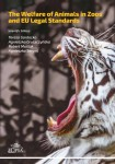 The Welfare of Animals in Zoos and EU Legal Standards; Teresa Gardocka, Agnieszka Gruszczyńska, Robert Maślak, Agnieszka Sergiel (eds)