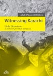 Witnessing Karachi. Urdu Literature as Testimony to Urban Upheavals; Jakub Wilanowski-Hilchen