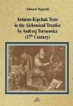 Armeno-Kipchak Texts in the Alchemical Treatise by Andrzej Torosowicz, Edward Tryjarski