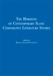 The Horizons of Contemporary Slavic Comparative Literature Studies, Halina Janaszek-Ivanickova (red.)