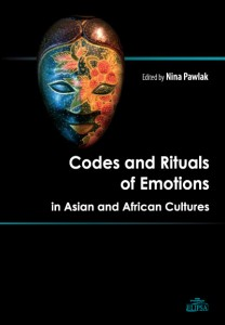 Codes and Rituals of Emotions in Asian and African Cultures, Nina Pawlak (red.)