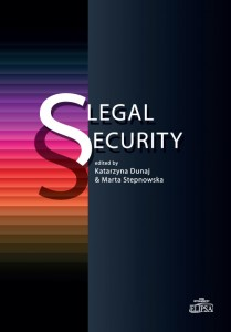Legal Security; Katarzyna Dunaj, Marta Stepnowska (ed.)