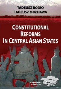 Constitutional Reforms in Central Asian States, Tadeusz Bodio, Tadeusz Mołdawa