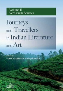 Journeys and Travellers in Indian Literature and Art. Volume II Vernacular Sources