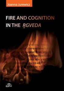Fire and cognition in the Rgveda; Joanna Jurewicz