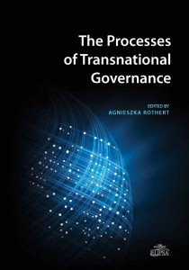 The Processes of Transnational Governance; Agnieszka Rothert (ed.)
