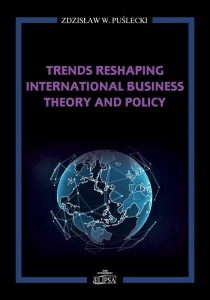 Trends Reshaping International Business Theory and Policy; Zdzisław W. Puślecki