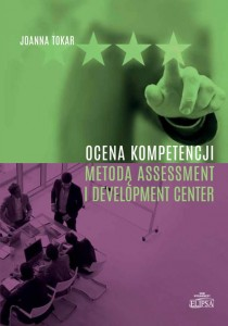 Ocena kompetencji metodą Assessment i Development Center; Joanna Tokar