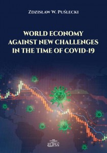 World Economy Against New Challenges in the Time of COVID-19; Zdzisław W. Puślecki