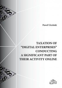 "Taxation of ""Digital Enterprises"" Conducting a Significant Part of Their Activity Online; Paweł Uściński - bezpłatny ebook"