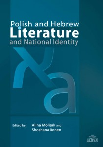 Polish and Hebrew Literature and National Identity; Alina Molisak, Shoshana Ronen (eds.)