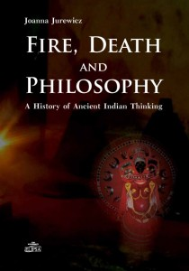 Fire, Death and Philosophy. A History of Ancient Indian Thinking (lekko uszkodzona okładka)