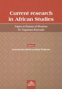 Current research in African Studies; Iwona Kraska-Szlenk, Beata Wójtowicz (eds.)