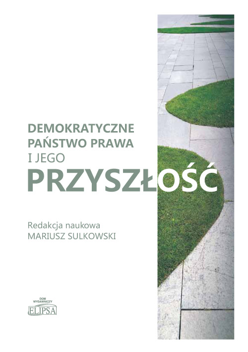c660d1771de39b Demokratyczne państwo prawa i jego przyszłość; red. Mariusz ...